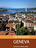 Top Ten Sights: Geneva
