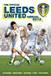 Leeds United FC 2012: Official Annual...