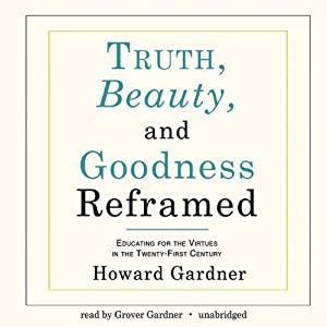 Truth, Beauty, and Goodness Reframed Audiobook