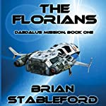 The Florians: Daedalus Mission, Book 1 (       UNABRIDGED) by Brian M. Stableford Narrated by Jack Tracksler