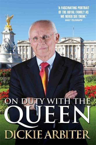 On Duty with the Queen by Dickie Arbiter (2016-07-01)