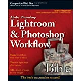 Adobe Photoshop Lightroom and Photoshop Workflow Bible ~ Mark Fitzgerald