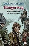 Hungerweg: Das Schicksal der Schwabenkinder Roman (dtv junior)