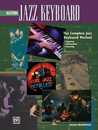 Mastering Jazz Keyboard: The Complete Jazz Keyboard Method