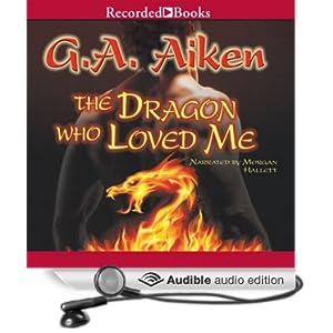 The Dragon Who Loved Me (Dragon Kin #5) - G.A. Aiken