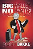 img - for Big Wallet, No Pants!: How to Profit from the Million-Dollar Gifts You Were Born With. book / textbook / text book