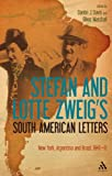 img - for Stefan and Lotte Zweig's South American Letters: New York, Argentina and Brazil, 1940-42 book / textbook / text book