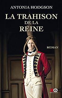 La trahison de la reine, Hodgson, Antonia