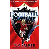 Football Academy: Boys Unitedby Tom Palmer