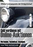 Geld verdienen mit Online-Auktionen - Kundenansprache oder Schnäppchenkauf