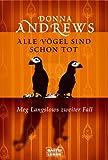 Alle Vögel sind schon tot: Meg Langslows zweiter Fall - Donna Andrews