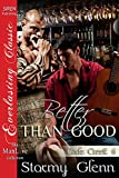 Better Than Good [Cade Creek 6] (Siren Publishing Everlasting Classic ManLove)
