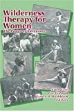 img - for Wilderness Therapy for Women: The Power of Adventure (Women & Therapy, Volume 15, Numbers 3/4) book / textbook / text book