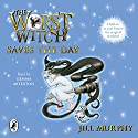 The Worst Witch Saves the Day Hörbuch von Jill Murphy Gesprochen von: Gemma Arterton