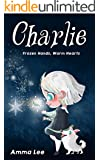 Books for Kids : Charlie and The Frozen Summer: (Frozen Fever, Fantasy books for Girls, Chapter book, Children's Book, Kids Books, Bedtime Stories)