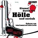 Einmal durch die Hölle und zurück (       ungekürzt) von Josh Bazell Gesprochen von: Stefan Kaminski, Cathlen Gawlich