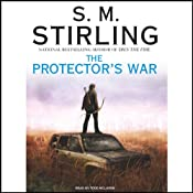 The Protector's War: A Novel of the Change | [S. M. Stirling]