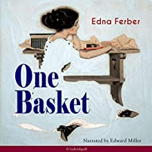 One Basket Audiobook by Edna Ferber Narrated by Edward Miller