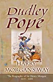 Harry Morgan's Way: Biography Of Sir Henry Morgan 1635-1688 (1842324829) by Pope, Dudley