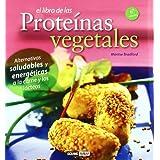 El libro de las proteínas vegetales: Deliciosas recetas de la cocina vegetariana (Salud y vida natural)