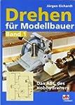 Drehen f�r Modellbauer: Das ABC des H...