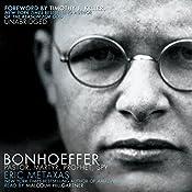 Bonhoeffer: Pastor, Martyr, Prophet, Spy: A Righteous Gentile vs. the Third Reich | [Eric Metaxas]