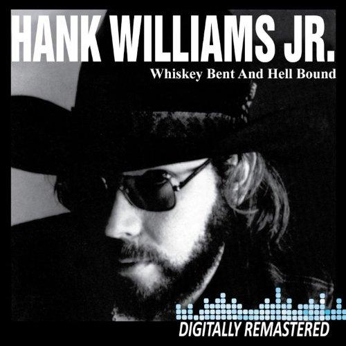 Hank Williams Jr. - Whiskey Bent & Hell Bound - Zortam Music