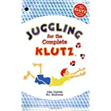 Juggling for the Complete Klutz (30th Anniversary Edition) ~ John Cassidy