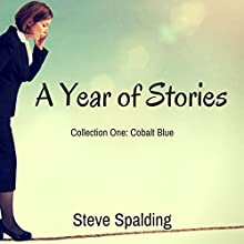 A Year of Stories: Cobalt Blue Audiobook by Steve Spalding Narrated by James Moors