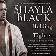 Holding on Tighter: Wicked Lovers Series, Book 12 Audiobook by Shayla Black Narrated by Christian Fox