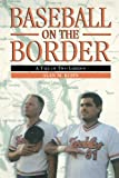 img - for Baseball on the Border book / textbook / text book