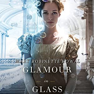 Glamour in Glass | [Mary Robinette Kowal]