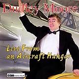 echange, troc Dudley Moore - Live From an Aircraft Hangar