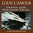 Down the Pogonip Trail (       UNABRIDGED) by Louis L'Amour Narrated by uncredited