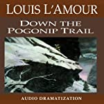 Down the Pogonip Trail | Louis L'Amour