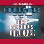 Three Bedrooms, One Corpse: An Aurora Teagarden Mystery, Book 3 (       UNABRIDGED) by Charlaine Harris Narrated by Therese Plummer