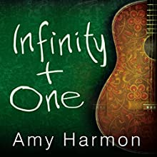 Infinity + One (       UNABRIDGED) by Amy Harmon Narrated by Tavia Gilbert