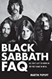 Black Sabbath FAQ - All That's Left to Know on the First Name in Metal (Faq Series)