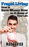 img - for Frugal Living: How to Save Money Now in 21 Areas of Your Life book / textbook / text book