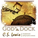 God in the Dock: Essays on Theology and Ethics (       UNABRIDGED) by C. S. Lewis Narrated by Ralph Cosham