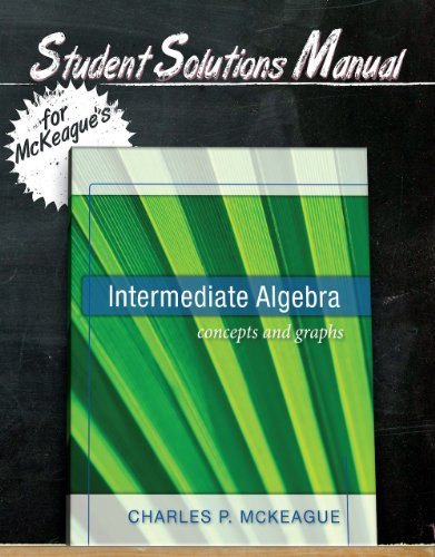 Student Solutions Manual for McKeague's Intermediate Algebra (Concepts and Graphs Series)