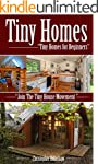 Tiny Homes: Tiny Homes for Beginners,...