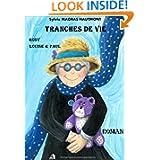TRANCHES DE VIE (French Edition)
