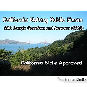 California Notary Public Exam 200 Sample Questions and Answers (2013