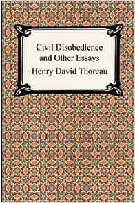 Henry david thoreau civil disobedience essay