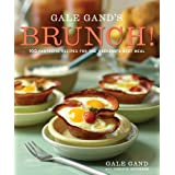 Gale Gand's Brunch!: 100 Fantastic Recipes for the Weekend's Best Meal ~ Gale Gand