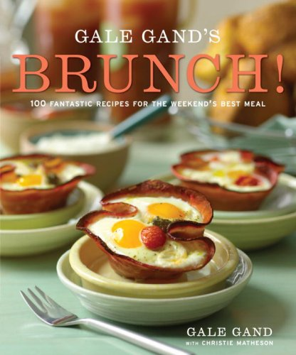 Gale Gand's Brunch!: 100 Fantastic Recipes for the Weekend's Best Meal (Brunch Recipes compare prices)