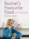 Rachel's Favourite Food at Home by Allen, Rachel (2006) Hardcover