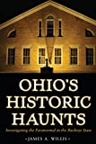 Ohio's Historic Haunts: Investigating the Paranormal in the Buckeye State