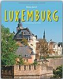 Reise durch LUXEMBURG - Ein Bildband mit über 160 Bildern - STÜRTZ Verlag